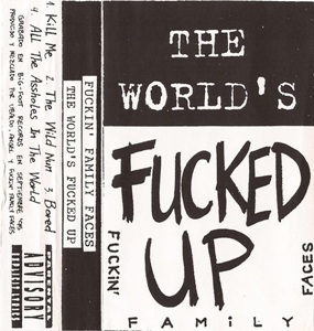 "Fuckin' Family Faces ""The World's Fucked Up"""