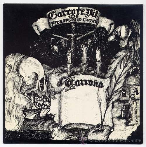 """Garrote Vil """"Carroña… Una Prosopopeya Musical"""""""