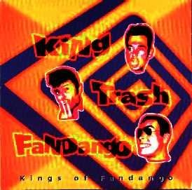 "King Trash Fandango ""King of fandango"""